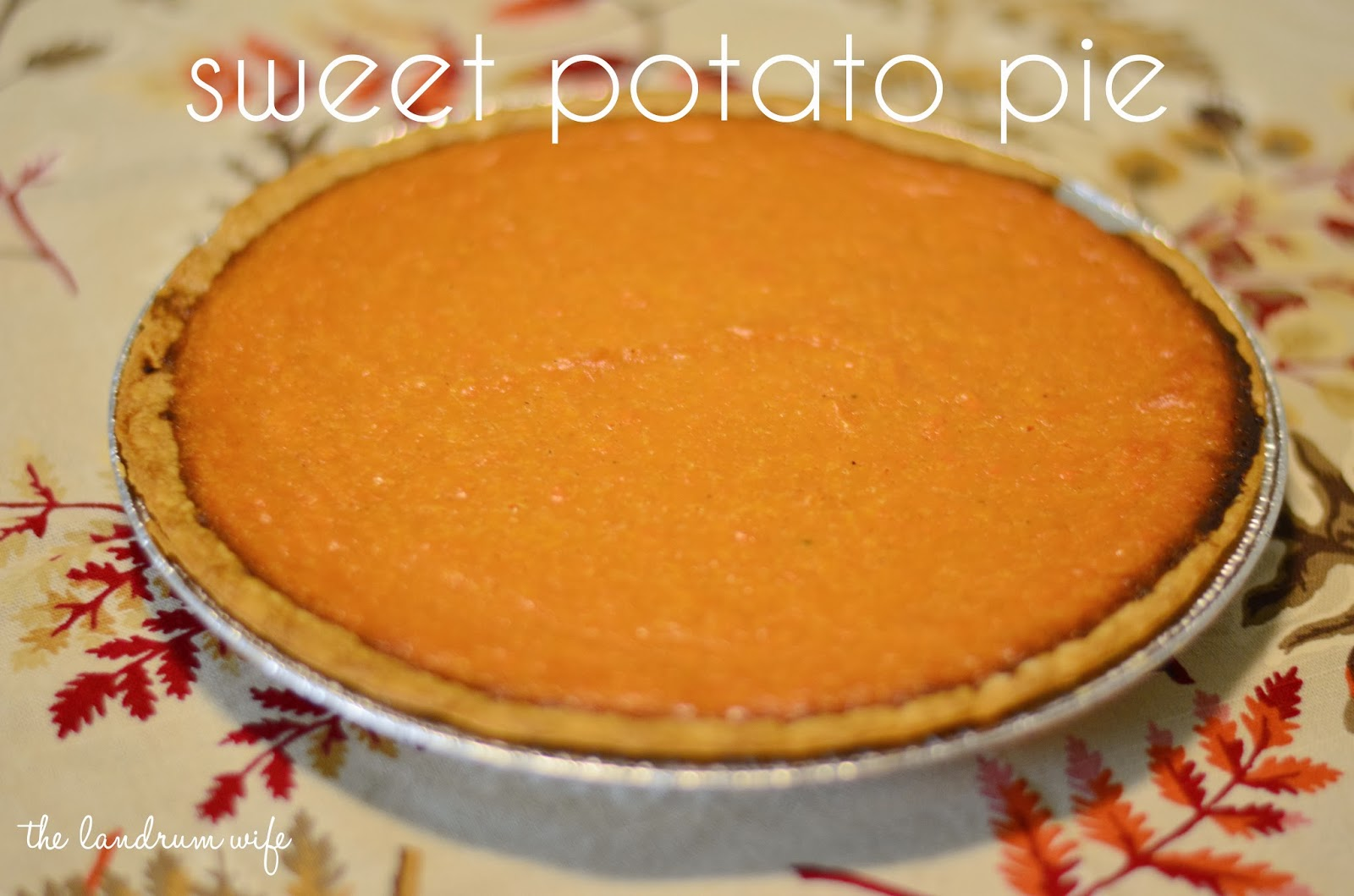 The Landrum Wife: Sweet Potato Pie