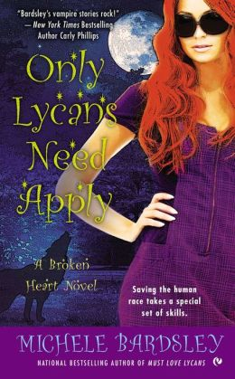 Only Lycans Need Apply is Book 9 in the Broken Heart series by Michele Bardsley.