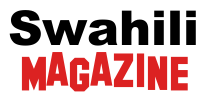 SWAHILI MAGAZINE