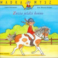 Liane Schneider. Zuzia uczy się jeździć na rowerze, Zuzia jeździ konno.