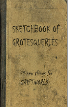 Sketchbook of Grotesqueries for Cryptworld