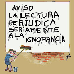 Aviso: La Lectura perjudica seriamente la Ignorancia.