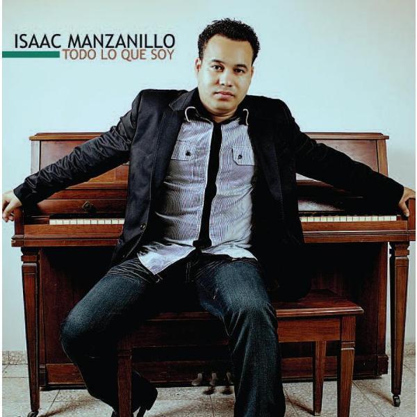 Isaac Manzanillo Todo Lo Que Soy