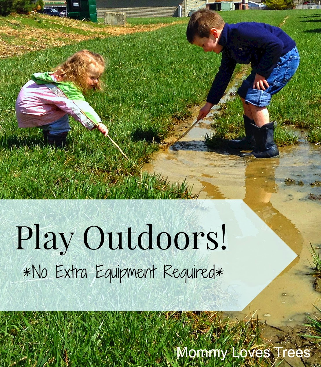 Encouraging creativity & independence in kids - play outdoors.