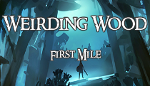 Weirding Wood - First Mile
