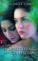 Die Prophezeiung der Schwestern 03: Magie und Schicksal - Michelle Zink