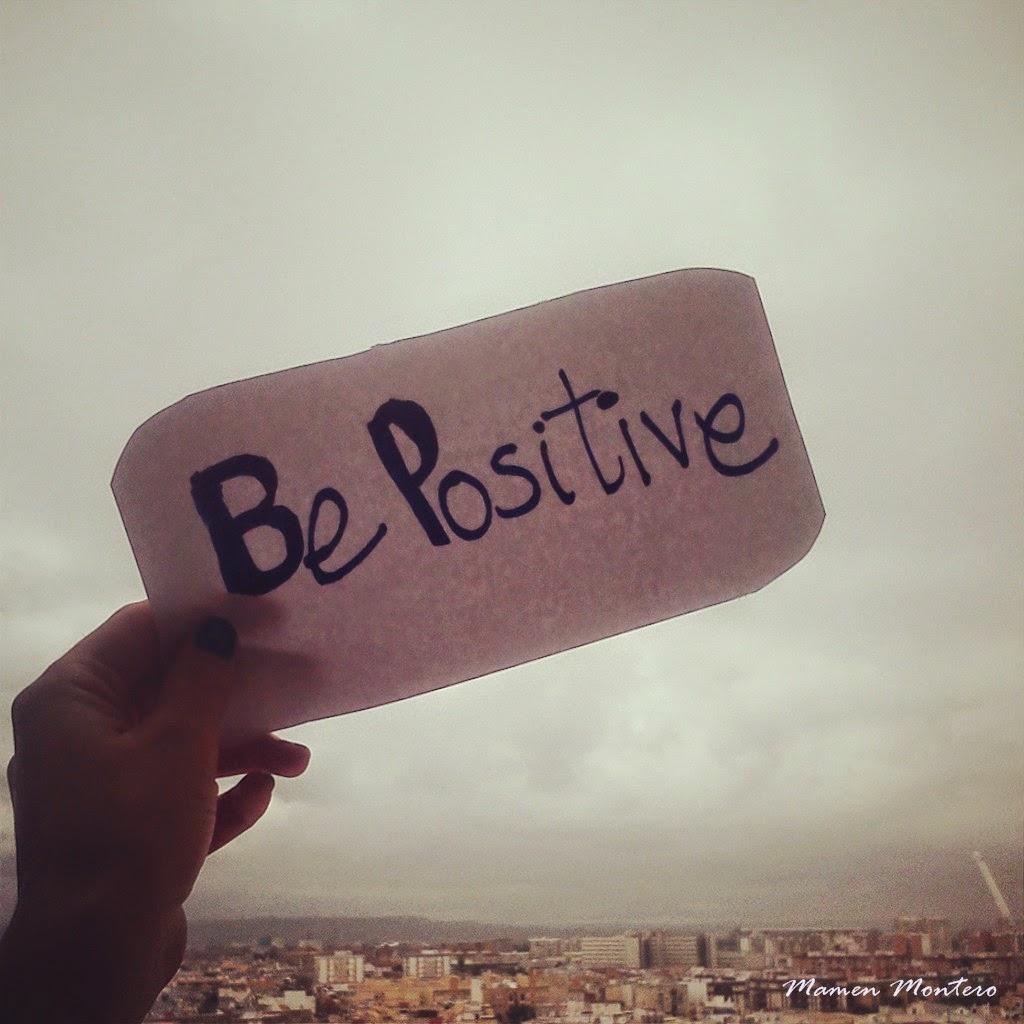 Be positive. Mensajes positivos