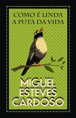 Miguel Esteves Cardoso, Como é Linda a Puta da Vida