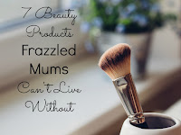 7 beauty products frazzled mums cant live without