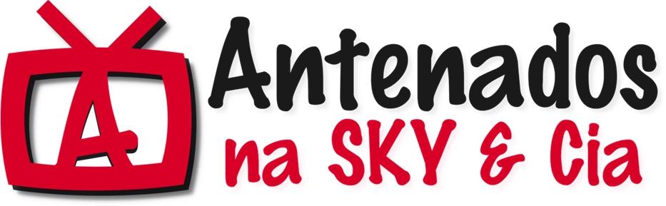 Antenados na SKY & Cia
