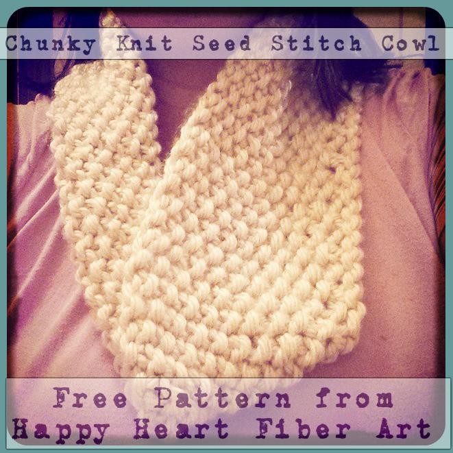 Happy Heart Fiber Art Free Patterns Chunky Seed Stitch Cowls