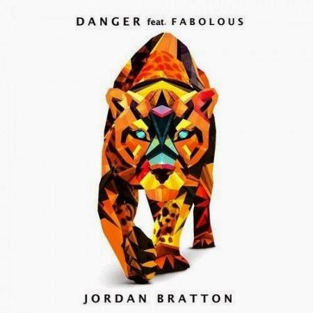 Jordan Bratton ft. Fabolous – Danger (Remix) Lyrics