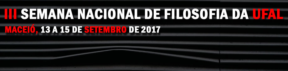 3a SEMANA NACIONAL DE FILOSOFIA DA UFAL