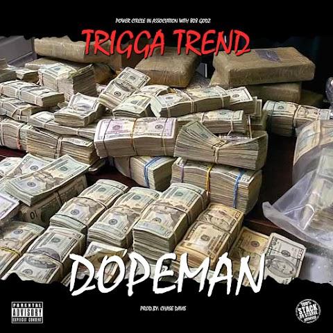 SONG REVIEW: Trigga Trend - Dopeman (Prod.Chase Davis)