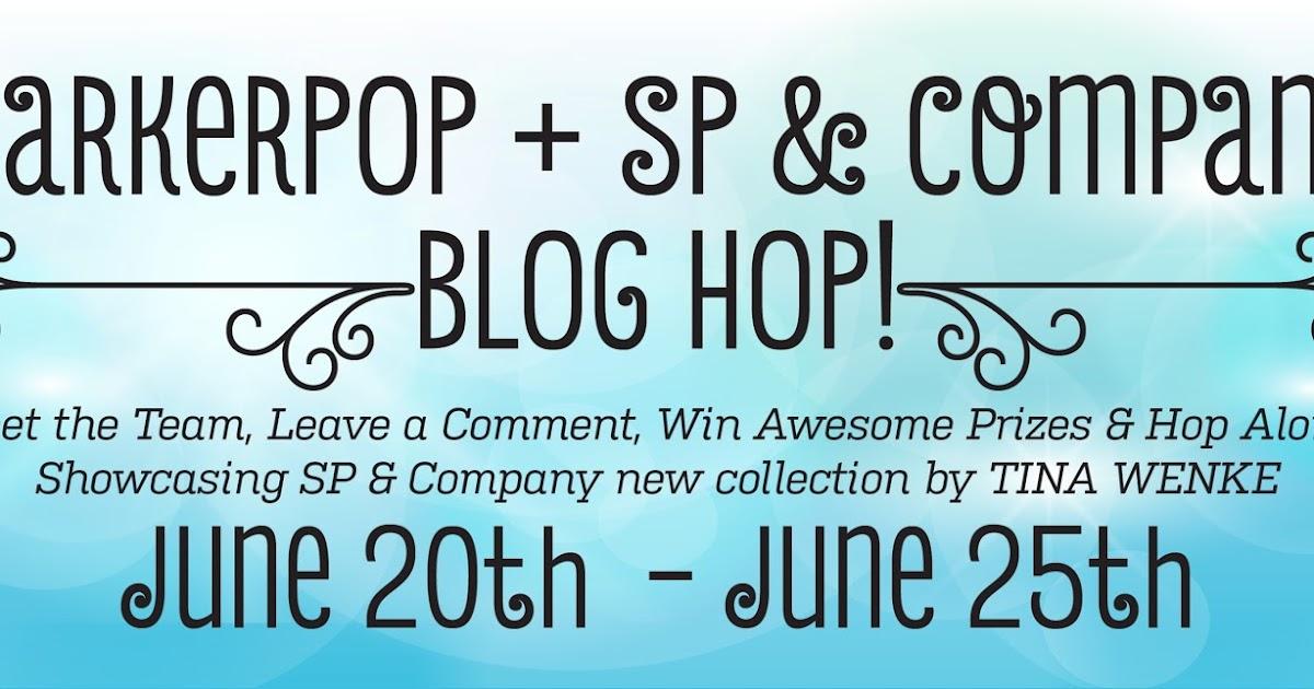 MarkerPOP! + SP & Company - Tina Wenke Collection Blog Hop!!!