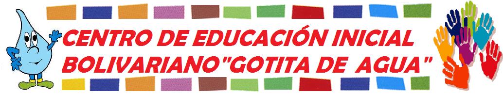 """Centro de Educación Inicial Bolivariano """"Gotita de Agua"""""""