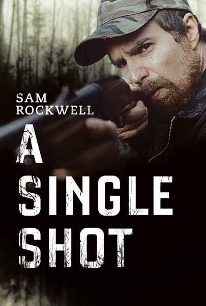 Single Shot (2013) กระสุนเลือดพลิกเกมโหด HD มาสเตอร์ พากย์ไทย