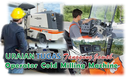 Uraian Tugas Operator Cold Milling Machine