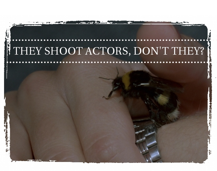 They Shoot Actors, Don&#39;t They?
