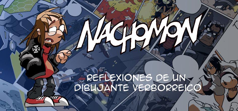 Nachomon: Reflexiones de un Dibujante Verborréico