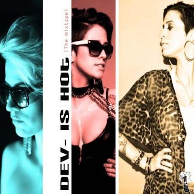 Dev-Is_Hot_(The_Mixtape)-(Bootleg)-2011