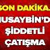 Son Dakika Haberleri : Mardin Musaybin de Catisma