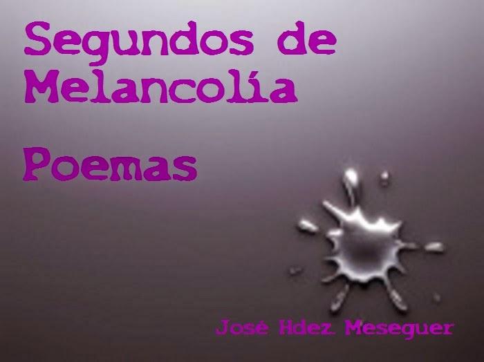 Segundos De Melancolía. Poemas.