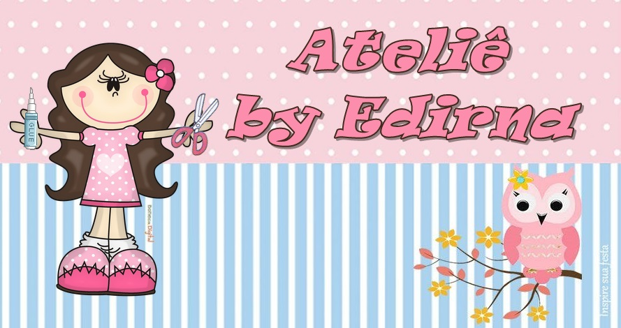 ♥  Ateliê by Edirna  ♥
