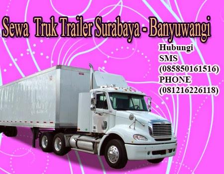 Sewa  Truk Trailer Surabaya - Banyuwangi