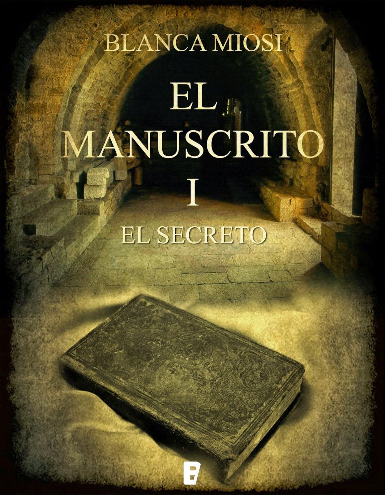 ELMANUSCRITO I. El Secreto. ( Blanca Miosi )