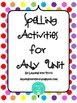 NEW!!! Spelling Activities for Any Unit