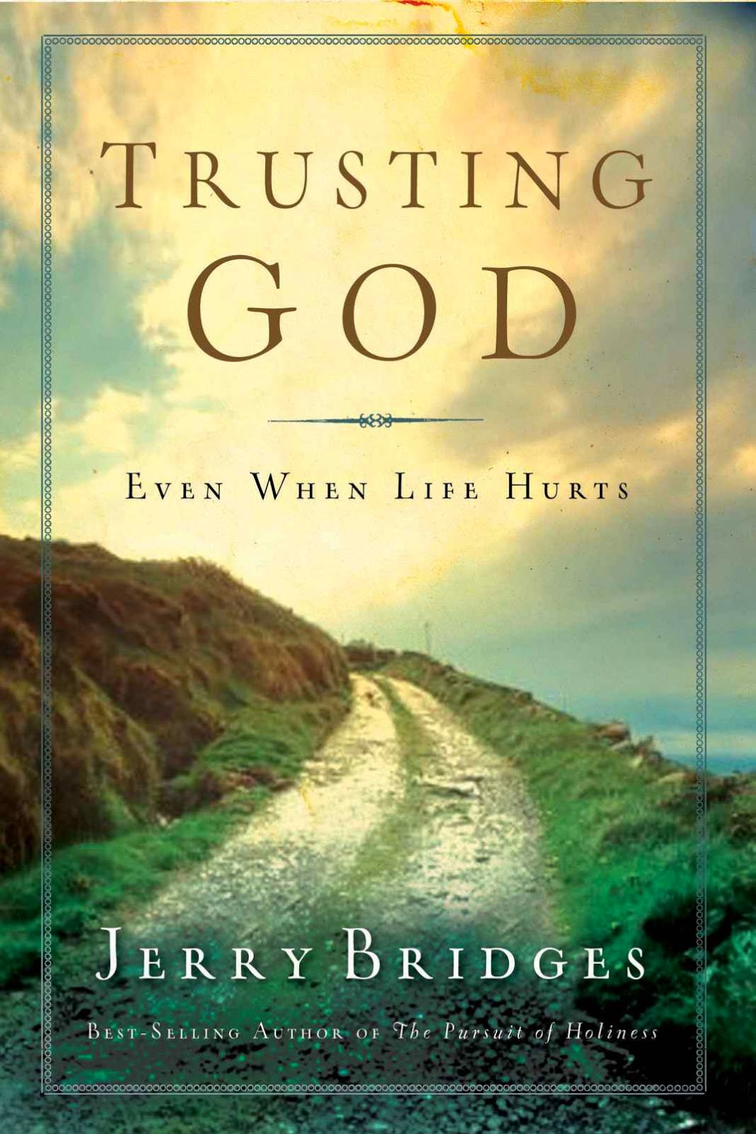 Book review trusting god even when life hurts by jerry bridges book review trusting god even when life hurts by jerry bridges fandeluxe Images