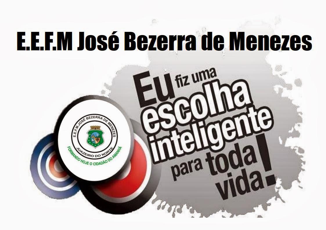 E.E.F.M  JOSÉ BEZERRA DE MENEZES