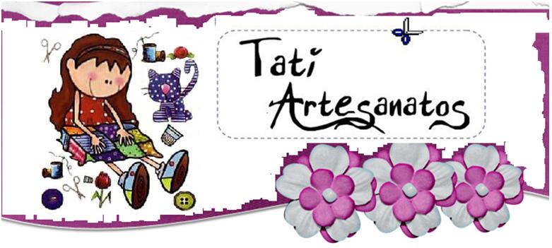 ** Tati Artesanatos **