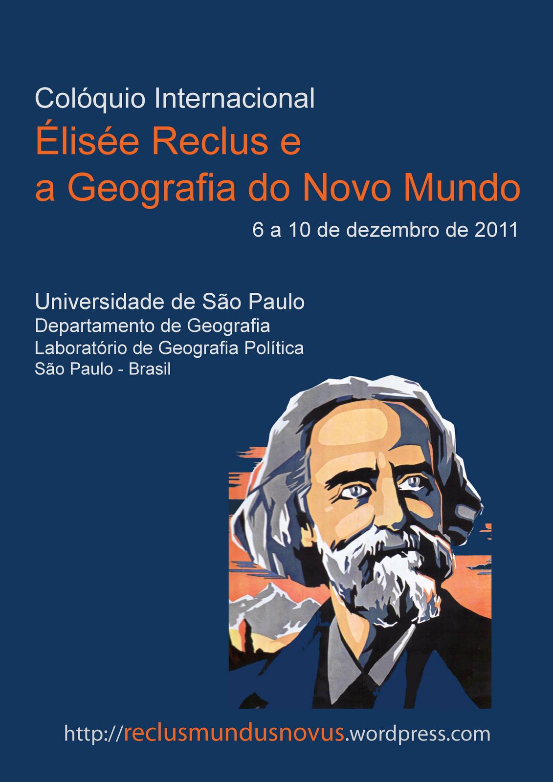 """Colóquio Internacional """"Élisée Reclus e a Geografia do Novo Mundo"""