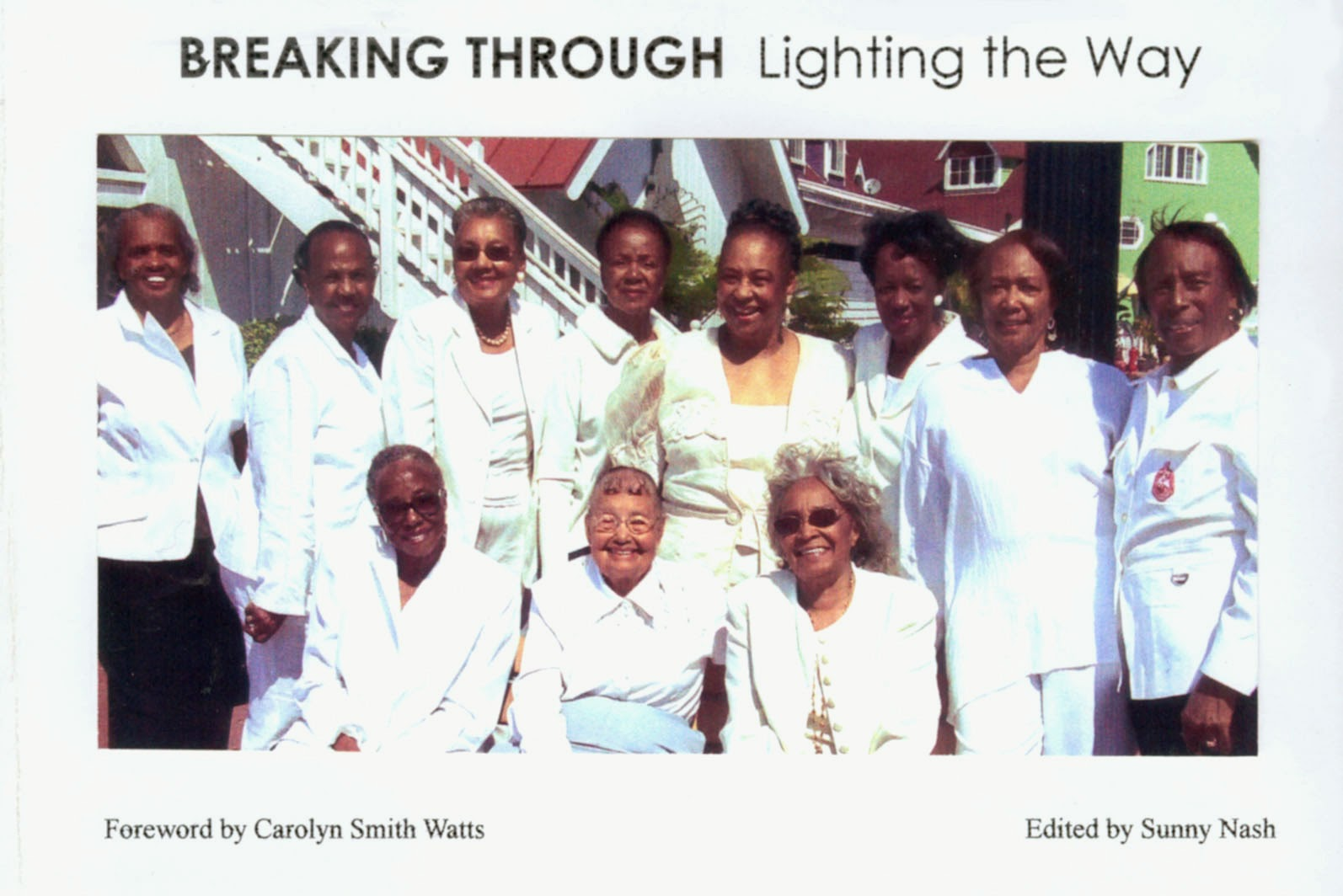 BREAKING THROUGH Lighting the Way edited by Sunny Nash, Foreword by Carolyn Smith Watts