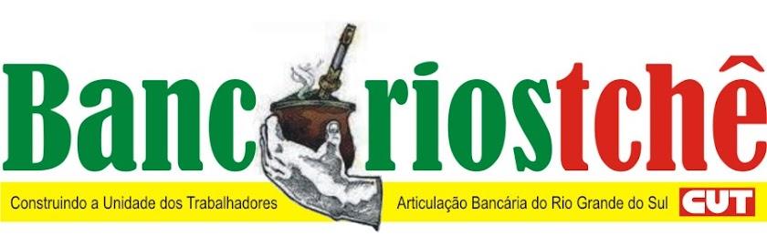 BANCÁRIOS TCHÊ - ARTICULAÇÃO BANCÁRIA DO RS