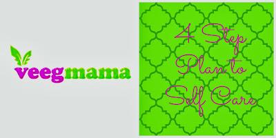 VeegMama's Self Care Plan