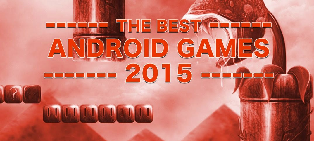 Top 10 Free Best Android Games Of All Time For Galaxy S5 Available On Google Play Store 2015
