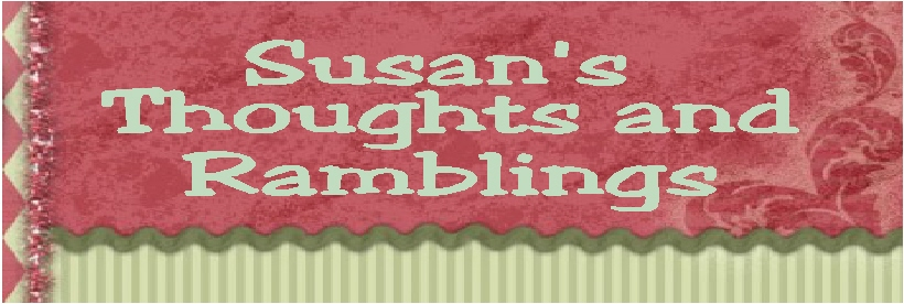 Susan's Thoughts and Ramblings