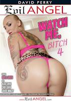 Watch Me, Bitch 4