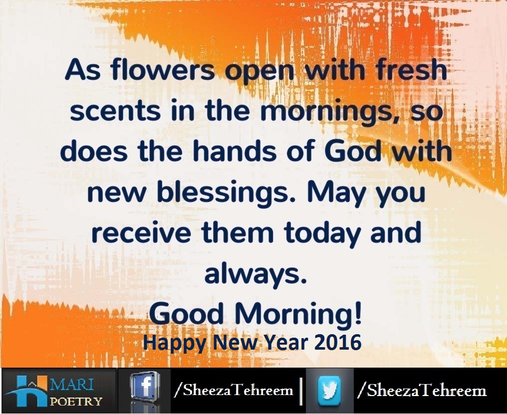 May You Receive Them Today And Always. Good Morning ! Happy New Year ...