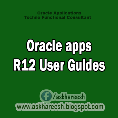 Oracle apps R12 User Guides, AskHareesh.blogspot.com