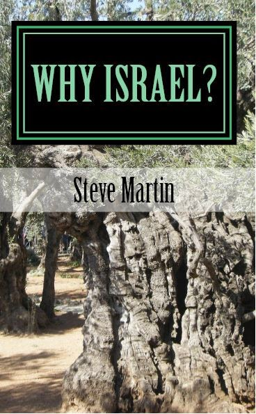Why Israel? - latest book from Steve Martin now available for $5.58.