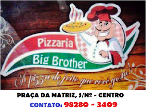 PIZZARIA BIG BROTHER - A PIZZA DO JEITO QUE VOCÊ GOSTA
