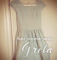 Her Name Was Greta