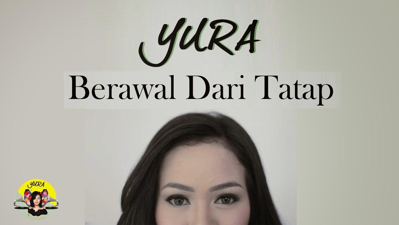Yura – Berawal Dari Tatap