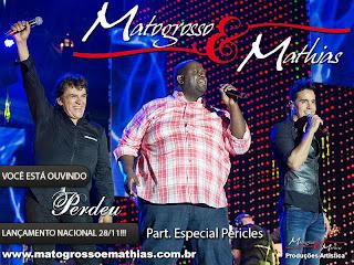 matogrosso mathias lancamento+pericles+perdeu+2013 Matogrosso e Mathias – Perdeu (Part. Péricles) – Mp3