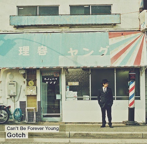 [Album] Gotch - Can't Be Forever Young [2014.04.18] 157764