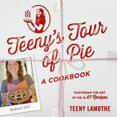 Teeny's Tour of Pie by Teeny Lamothe